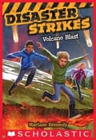 Volcano Blast (Disaster Strikes #4) ebook by Marlane Kennedy