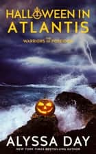 Halloween in Atlantis - Poseidon's Warriors ebook by Alyssa Day