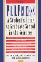 The Ph.D. Process ebook by Dale F. Bloom,Jonathan D. Karp,Nicholas Cohen
