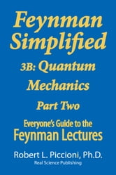 Feynman Lectures Simplified 3B: Quantum Mechanics Part Two ebook by Robert Piccioni