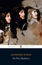 The Three Musketeers - Penguin Classics 電子書 by Alexandre Dumas