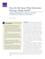 How Do We Know What Information Sharing Is Really Worth? Exploring Methodologies to Measure the Value of Information Sharing and Fusion Efforts ebook by Brian A. Jackson