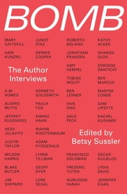 Bomb - The Author Interviews ebook by Bomb Magazine, Betsy Sussler, Mary Gaitskill,...
