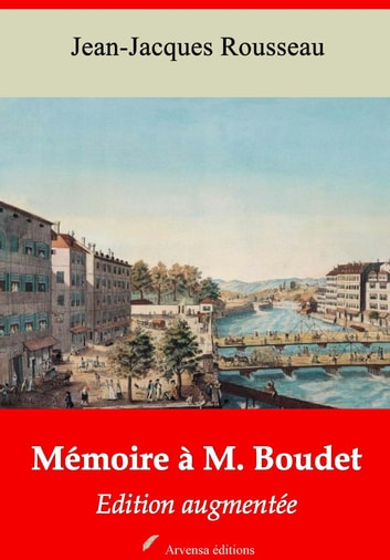 Mémoire à M. Boudet - Nouvelle édition augmentée | Arvensa Editions ebook by Jean-Jacques Rousseau