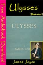 Ulysses [ Illustrated ] ebook by James Joyce