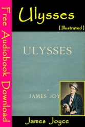 Ulysses [ Illustrated ] - [ Free Audiobooks Download ] ebook by James Joyce