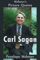 Webster's Carl Sagan Picture Quotes ebook by Penelope Webster