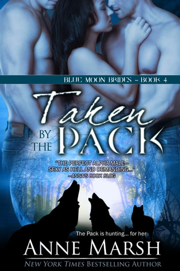 Taken by the Pack ebook by Anne Marsh