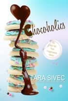 Chocoholics Bundle ebook by Tara Sivec