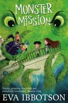 Monster Mission ebook by Eva Ibbotson