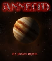 Annelid: Fishing the Moons of Jupiter ebook by Jason Rizos