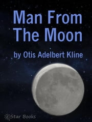 Man From the Moon ebook by Otis Adelbert Kline