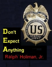 Don't Expect Anything ebook by Ralph Holiman Jr