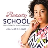 Beauty School - Industry Insight for Beauty Professionals ebook by Lisa Marie Lewis