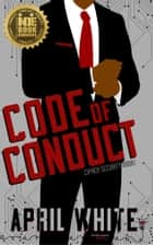 Code of Conduct ebook by Smartypants Romance, April White