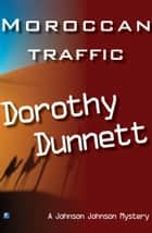 Moroccan Traffic: Send a Fax to the Kasbah ebook by Dorothy Dunnett