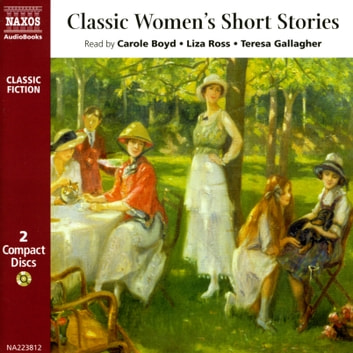 Classic Women's Short Stories - The Garden Party  Daughters of the Late Colonel  Lilacs  Ma'ame Pelagie  A Mark on the Wall audiobook by Katherine Mansfield,Kate Chopin,Virginia Woolf