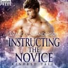 Instructing the Novice - A Kindred Tales PLUS Novel: Brides of the Kindred audiobook by Evangeline Anderson