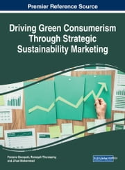 Driving Green Consumerism Through Strategic Sustainability Marketing ebook by Jihad Mohammad, Ramayah Thurasamy, Farzana Quoquab