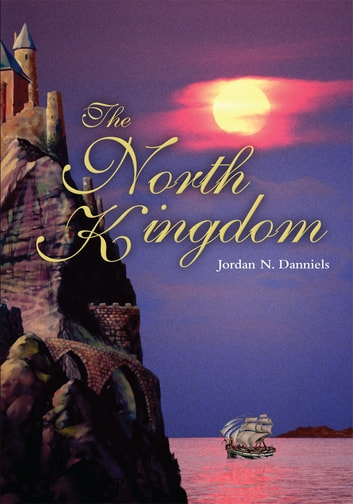 The North Kingdom ebook by Jordan Danniels