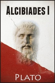 Alcibiades I ebook by Plato