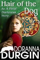 Hair of the Dog ebook by Doranna Durgin