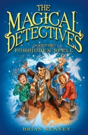 The Magical Detective Agency: The Magical Detectives and the Forbidden Spell ebook by Brian Keaney