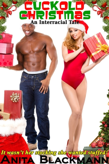 Cuckold Christmas: An Interracial Tale ebook by Anita Blackmann