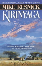 Kirinyaga - A Fable of Utopia ebook by Mike Resnick