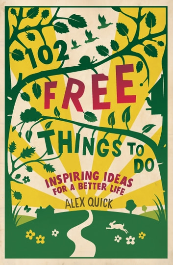 102 Free Things to Do ebook by Alex Quick
