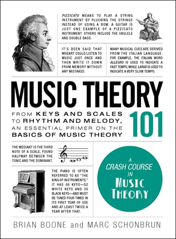 Music Theory 101 - From keys and scales to rhythm and melody, an essential primer on the basics of music theory ebook by Brian Boone,Marc Schonbrun