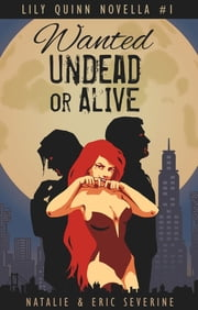 Wanted Undead or Alive ebook by Natalie Severine,Eric Severine