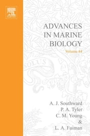 Advances in Marine Biology ebook by Alan J. Southward,Paul A. Tyler,Lee A. Fuiman,Craig M. Young