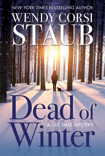 Dead of Winter - A Lily Dale Mystery ebook by Wendy Corsi Staub