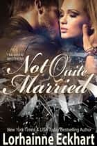 Not Quite Married ebook by