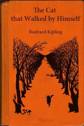 The cat that walked by himself ebook by Kipling, Rudyard