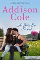 A Love So Sweet eBook by Addison Cole