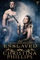 Enslaved ebook by Christina Phillips