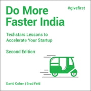 Do More Faster India - Techstars Lessons to Accelerate Your Startup, 2nd Edition audiobook by David Cohen, Brad Feld
