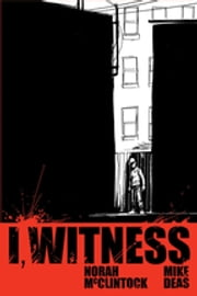 I, Witness ebook by Norah McClintock, Mike Deas