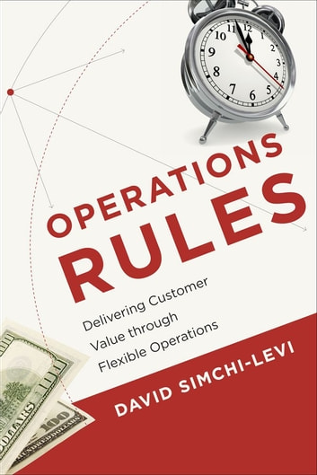 Operations rules ebook by david simchi levi 9780262289023 operations rules delivering customer value through flexible operations ebook by david simchi levi fandeluxe Choice Image
