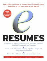 e-Resumes: Everything You Need to Know About Using Electronic Resumes to Tap into Today's Hot Job Market: Everything You Need to Know About Using Elec ebook by Whitcomb, Susan