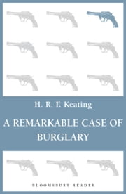 A Remarkable Case of Burglary ebook by H. R. F. Keating
