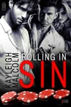 Rolling in Sin - Sin City Clique ebook by Kayleigh Malcolm
