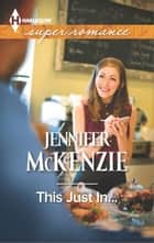 This Just In... ebook by Jennifer McKenzie