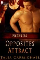 Opposites Attract ebook by Talia Carmichael