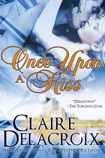 Once Upon A Kiss ebook by Claire Delacroix,Claire Cross