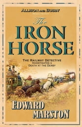 The Iron Horse ebook by Edward Marston