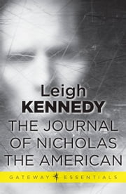 The Journal of Nicholas the American ebook by Leigh Kennedy