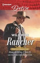Wild Ride Rancher ebook by Maureen Child